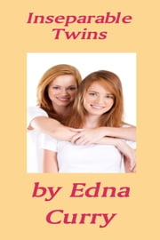 Inseparable Twins - a short story ebook by Edna Curry