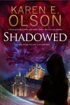Shadowed - A thriller ebook by Karen E. Olson