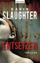 Entsetzen ebook by Karin Slaughter,Klaus Berr