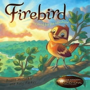 Firebird ebook by Brent McCorkle,Amy Parker,Rob Corley,Chuck Vollmer