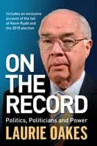 On the Record - Politics, politicians and power ebook by