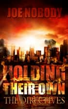 Holding Their Own VIII - The Directives ebook by Joe Nobody