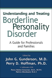 Understanding and Treating Borderline Personality Disorder - A Guide for Professionals and Families ebook by John G. Gunderson,Perry D. Hoffman
