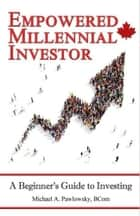 Empowered Millennial Investor ebook by Michael Pawlowsky