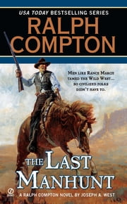 Ralph Compton the Last Manhunt ebook by Ralph Compton,Joseph A. West