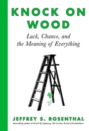 Knock on Wood - Luck, Chance, and the Meaning of Everything ebook by Jeffrey S. Rosenthal