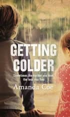 Getting Colder ebook by Amanda Coe
