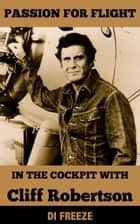 In the Cockpit with Cliff Robertson ebook by Di Freeze