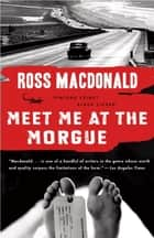 Meet Me at the Morgue ebook by Ross Macdonald