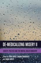 De-Medicalizing Misery II ebook by E. Speed,J. Moncrieff,M. Rapley