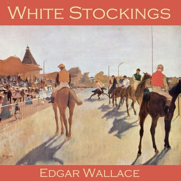 White Stockings audiobook by Edgar Wallace