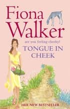 Tongue in Cheek ebook by Fiona Walker