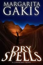 Dry Spells ebook by Margarita Gakis