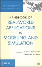 Handbook of Real-World Applications in Modeling and Simulation ebook by John A. Sokolowski,Catherine M. Banks