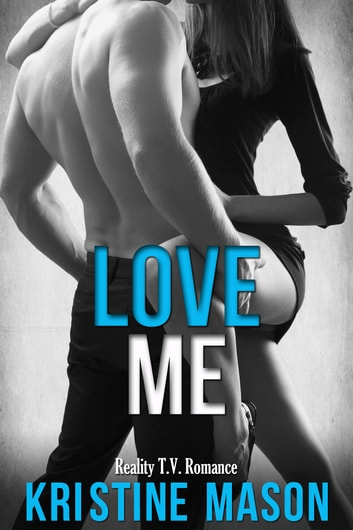 Love Me ebook by Kristine Mason