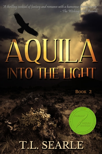 Aquila; Into the Light ebook by T L Searle