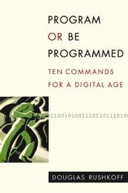 Program or Be Programmed ebook by Douglas Rushkoff