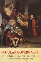 Popular Government ebook by Sir Henry Sumner Maine