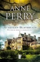 Muerte en Blackheath (Inspector Thomas Pitt 29) ebook by Anne Perry
