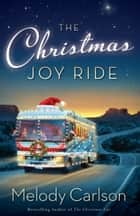 The Christmas Joy Ride ebook by Melody Carlson