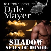 SEALs of Honor: Shadow - Book 5: SEALs of Honor audiobook by Dale Mayer