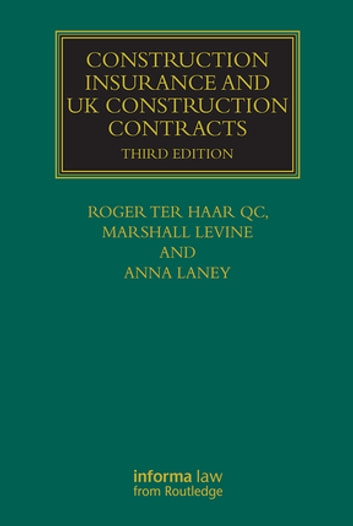 Construction Insurance and UK Construction Contracts ebook by Roger ter Haar,Anna Laney,Marshall Levine