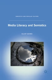 Media Literacy and Semiotics ebook by E. Gaines
