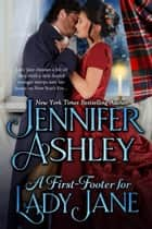 A First-Footer for Lady Jane - Sweet Regency Holiday Romance ebook by Jennifer Ashley