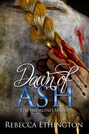 Dawn of Ash ebook by Rebecca Ethington