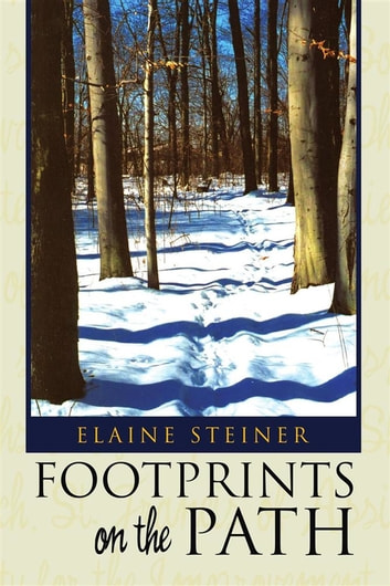 Footprints on the Path ebook by Elaine Steiner