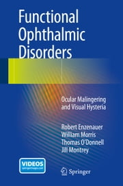 Functional Ophthalmic Disorders - Ocular Malingering and Visual Hysteria ebook by Robert Enzenauer,William Morris,Thomas O'Donnell,Jill Montrey