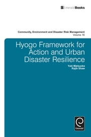Hyogo Framework for Action and Urban Disaster Resilience ebook by Yuki Matsuoka, Rajib Shaw