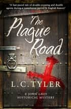 The Plague Road ebook by L.C. Tyler