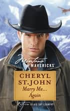 Marry Me...Again (Mills & Boon Silhouette) ebook by Cheryl St.John