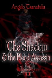 The Shadow & the Blood Assassin (Dark Hunters 2) ebook by Angelo Tsanatelis