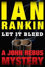 Let It Bleed - An Inspector Rebus Mystery ebook by Ian Rankin