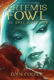 The Opal Deception ebook by Eoin Colfer