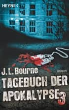 Tagebuch der Apokalypse 3 ebook by J.L. Bourne,Ronald M. Hahn