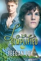 Love Simplified ebook by Teegan Loy