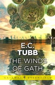 The Winds of Gath - The Dumarest Saga Book 1 ebook by E.C. Tubb
