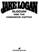 Slocum 343 - Slocum and the Comanche Captive ebook by Jake Logan