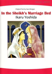 IN THE SHEIKH'S MARRIAGE BED (Mills & Boon Comics) - Mills & Boon Comics ebook by Sarah Morgan