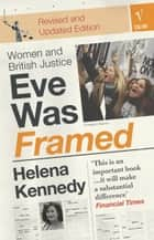 Eve Was Framed - Women and British Justice ebook by Helena Kennedy