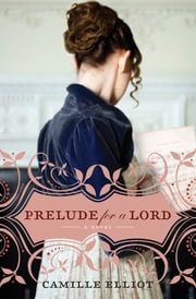 Prelude for a Lord ebook by Camille Elliot
