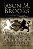 Twins of the Prophecy ebook by Jason M. Brooks
