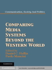 Comparing Media Systems Beyond the Western World ebook by Daniel C. Hallin,Paolo Mancini