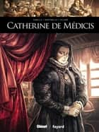 Catherine de Medicis ebook by Mathieu Gabella, Paolo Martinello, Renaud Villard