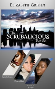 The Scrubalicious Box Set - Unscrubbed, Scrubalicious & The School of Scrubs ebook by Elizabeth Griffin