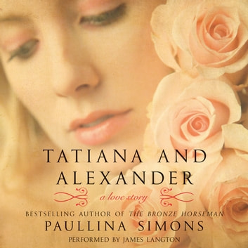 Tatiana and Alexander - A Novel audiobook by Paullina Simons