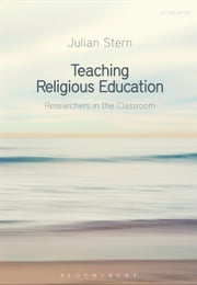 Teaching Religious Education - Researchers in the Classroom ebook by Professor Julian Stern